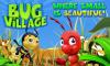 Скачать Bug Village